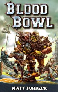 Blood Bowl - novela - Matt Forbeck