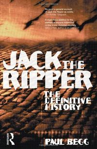 Jack el Destripador, Jack the Ripper the definitive history - Paul Begg - Pearson Longman