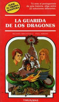 La guarida de los dragones - Richard Brightfield - Paul Adams - Elige tu propia aventura